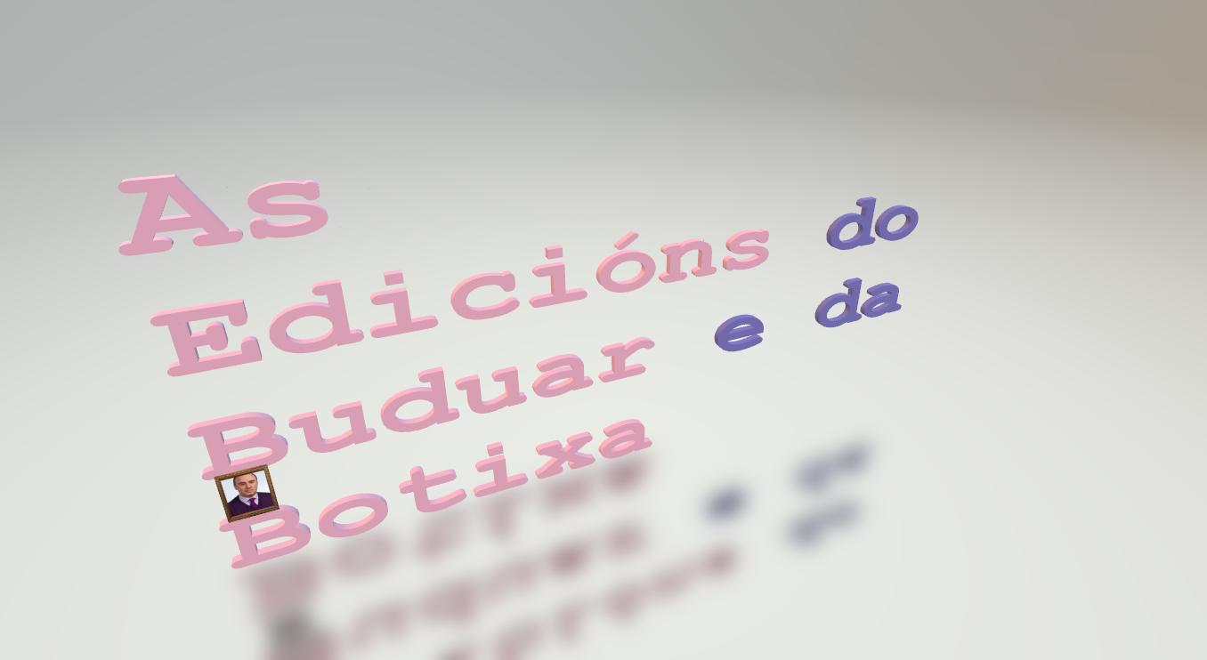 AS EDICIÓNS DO BUDUAR E DA BOTIXA