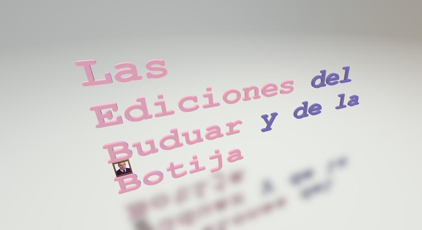 LAS EDICIONES DEL BUDUAR Y DE LA BOTIJA